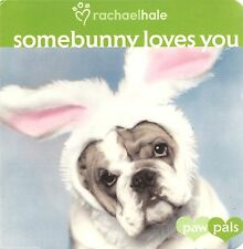 SOMEBUNNY LOVES YOU New BOARD Book BABY Toddler EASTER Rachel Hale ANIMALS Bunny