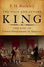 The Once and Future King by F. H. Buckley (author)