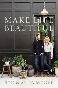 Make Life Beautiful, Syd McGee,  Hardback