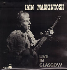 IAIN MACKINTOSH - LIVE IN GLASGOW (1979 UK FOLK VINYL LP + TICKET + AUTOGRAPH)