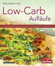 Low-Carb-Aufläufe - 40 kohlenhydratarme Gerichte au... | Buch | Zustand sehr gut