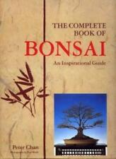 The Complete Book Of BONSAI: An Inspirational Guide.,Peter Chan