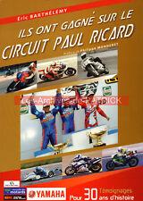 """Livre Moto """"ils ont gagné sur le circuit PAUL RICARD"""" Grand Prix Bol d'Or MJ 200"""