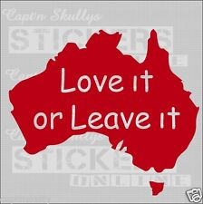 AUST LOVE IT OR LEAVE IT DECAL 120x105mm Capt'n Skullys Stickers Online MPN 938