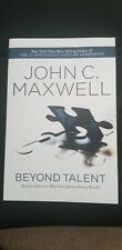 John Maxwell, Beyond Talent: Become Someone Who Gets Extraordinary Results