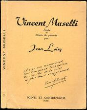 Jean Loisy : ETUDE et CHOIX DE POEMES de VINCENT MUSELLI. 1961