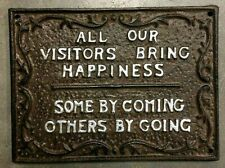 ALL VISITORS BRING HAPPINESS, SOME BY GOING humorous sign plaque Silver Letters