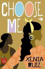 Choose Me by Xenia Ruiz Hardcover