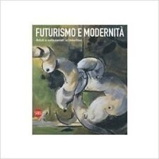 Futurismo E Modernità. Artisti E Collezionisti In Lomellina,Ferrario Rachele Cam