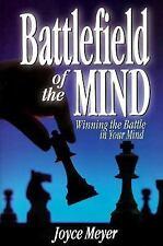 Battlefield of the Mind : Winning the Battle in Your Mind by Joyce Meyer...