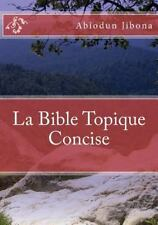 La Bible Topique Concise by Abiodun Jibona (2015, Paperback)