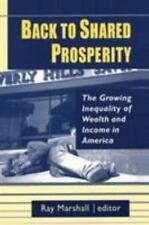 Back to Shared Prosperity: The Growing Inequality of Wealth and Income in Americ