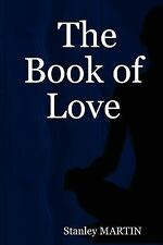 The Book of Love by Stanley MARTIN (2007, Paperback)