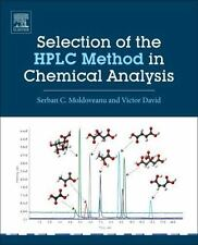 Selection of the HPLC Method in Chemical Analysis by Serban C. Moldoveanu and...