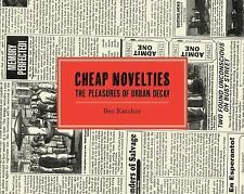 Cheap Novelties: The Pleasures of Urban Decay-ExLibrary