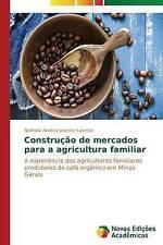 Construção de mercados para a agricultura familiar: A experiência dos agricultor