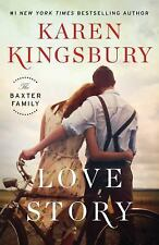 The Baxter Family: The Love Story 1 by Karen Kingsbury (2017, Hardcover)