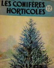 """LES CONIFERES HORTICOLES - Baillière, collection """"Connaître"""" n° 12 - 1955"""