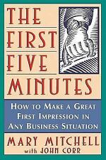 The First Five Minutes : How to Make a Great First Impression in Any-ExLibrary