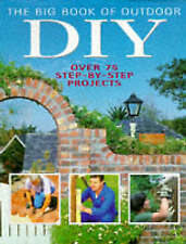 The Big Book of Outdoor DIY: Over 75 Step-by-step Projects, Penny Swift & Mike L