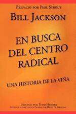 En Busca del Centro Radical: Una Historia de La Viña (Spanish Edition)