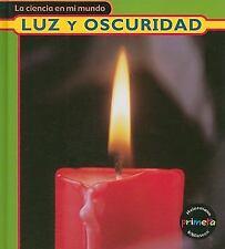 Luz y oscuridad (La ciencia en mi mundo) (Spanish Edition) - LikeNew - Royston,