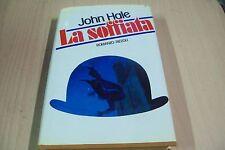 JOHN HALE-LA SOFFIATA-LA SCALA RIZZOLI 1986 PRIMA EDIZIONE!COP.ALDO DI GENNARO!