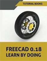 FreeCAD 0.18 Learn By Doing (Paperback or Softback)