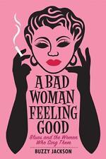 Buzzy Jackson~A BAD WOMAN FEELING GOOD~SIGNED 1ST/DJ~NICE COPY