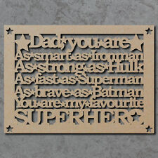 Dad You Are My Superhero Sign - Fathers Day Laser Cut Wooden mdf Craft Shapes