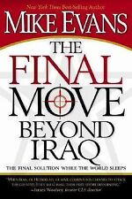 The Final Move Beyond Iraq : The Final Solution While the World Sleeps by Mik...