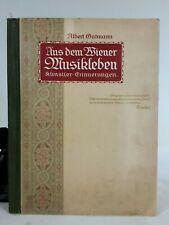 Alb.Gutmann, Aus dem Wiener Musikleben. Künstler-Erinnerungen 1873-1908. 1914.