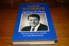FIGHTING FOR PEACE BY CASPAR WEINBERGER-SIGNED COPY