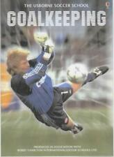 Goalkeeping (Soccer School) By Jonathan Miller. 9780746029077
