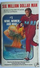 Six Million Dollar Man -- #1 Wine, Women and War -- 1975 1st Edition Paperback