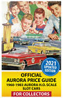 2021 Official Aurora Price Guide 1960-1983 Slot Cars for Collectors!(5.5 by 8.5)