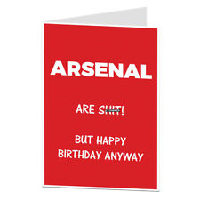 Arsenal Joke Football Birthday Card Fan Supporter Humour Funny Rude Banter