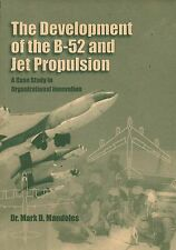The Development of the B-52 and Jet Propulsion: A Case Study PB 1998 USAF   AVN