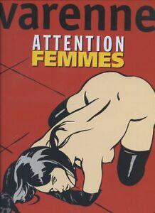 ATTENTION FEMMES AVEC UNE DEDICACE DE VARENNE EO TRES BEL ETAT