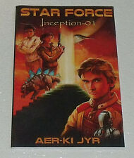 Star Force Inception Book by Aer-Ki Jyr Paperback NEW