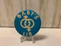 "Vintage Pinback BABY'S LIB Button Power Symbol PRO LIFE Pin USA Made 2"""