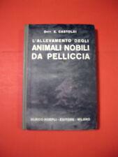 L'allevamento degli animali nobili da pelliccia MANUALE HOEPLI 1933 come nuovo