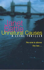 Unnatural Causes, Bettle, Janet, 0749931469, Very Good Book