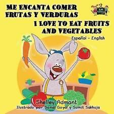 Me Encanta Comer Frutas y Verduras -I Love to Eat Fruits and Vegetables: Spanish