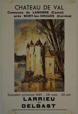Affiche LARRIEU et DELBAST 1981 Exposition CHÂTEAU DE VAL