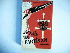 militaire seconde guerre mondiale J'ETAIS UN PARTISAN E. Légé 1953