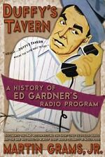 Duffy's Tavern : A History of Ed Gardner's Radio Program by Jr. Grams (2014,...
