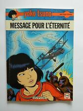YOKO TSUNO Message pour l'Eternité - ROGER LELOUP - DUPUIS - 1994 - FINA