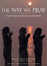 The Way We Pray: Celebrating Spirit from Around the World-ExLibrary