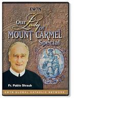 OUR LADY OF MOUNT CARMEL W/ FR. PABLO STRAUB : AN EWTN DVD